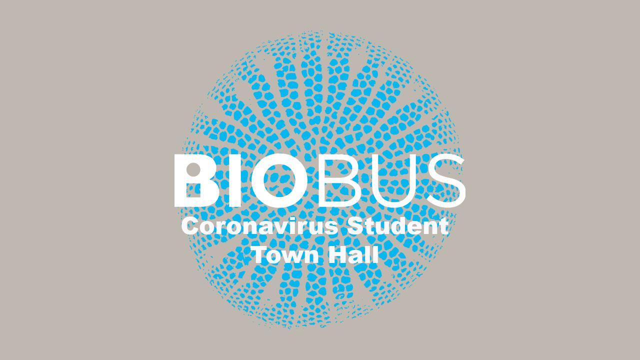 BioBus Coronavirus Student Town Hall 2